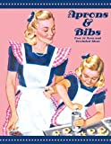 Aprons and Bibs -- over 30 Vintage Sewn and Crocheted Ideas From 1945, American Thread Company, 1934268356