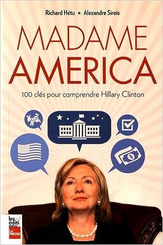 Madame America : 100 clés pour comprendre Hillary Clinton sur Bookys
