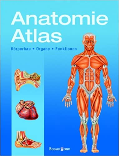 Anatomie-Atlas: Körperbau Organe Funktionen: Amazon.de: Bücher