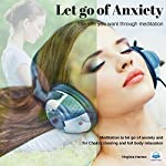 Let Go of Anxiety: Get the Life You Want Through Meditation | Virginia Harton