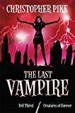 Evil Thirst, and Creatures of Forever : Book-5 & Book-6 (The Last Vampire series)