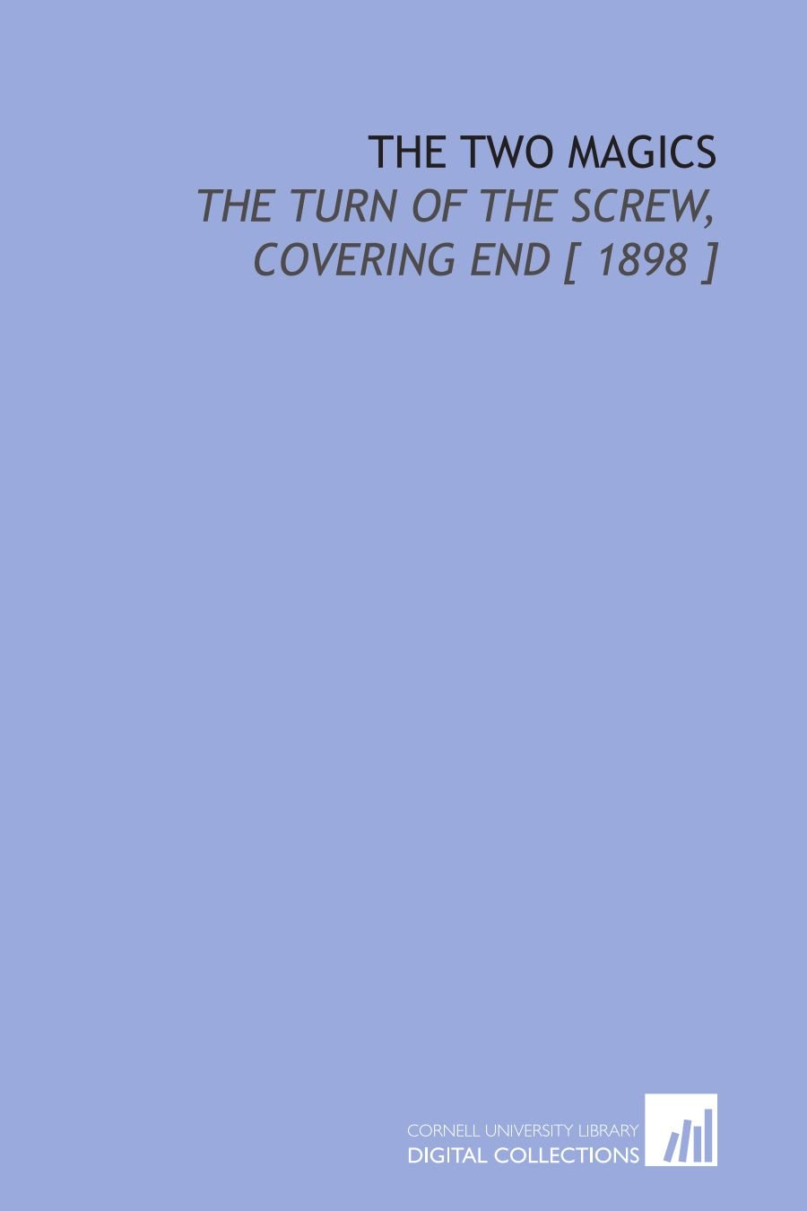 The Two Magics: The Turn of the Screw, Covering End [ 1898 ] pdf epub