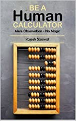BE A HUMAN CALCULATOR                                  Can you find the Cube Root of a number like 46,656 in less than 5 seconds?                             Can you find the Square Root of a number like 1296 in less than 5 se...