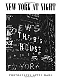 img - for New York at Night: Photography After Dark book / textbook / text book