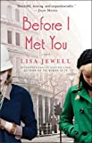 Before I Met You, Lisa Jewell, 1476702942