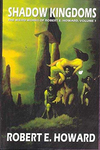 Robert E. Howard's Weird Works Volume 1: Shadow Kingdoms pdf