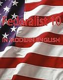 Federalist 10 - Modern English