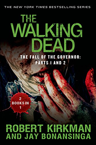 The Fall Of The Governor, Part 1 by Robert Kirkman and Jay Bonansinga