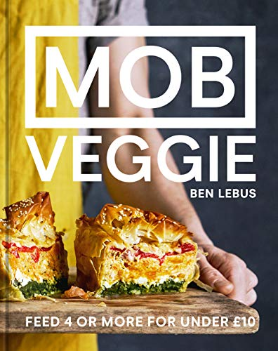 MOB Veggie: Feed 4 or more for under £10 by Ben Lebus
