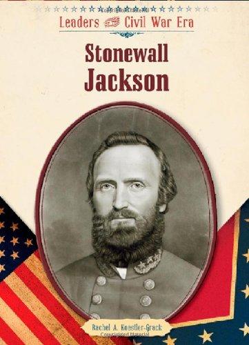 Stonewall Jackson (Leaders of the Civil War Era (Library))
