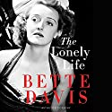 The Lonely Life: An Autobiography Audiobook by Bette Davis Narrated by Suzanne Toren