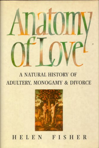 Anatomy Of Love The Natural History Of Monogamy