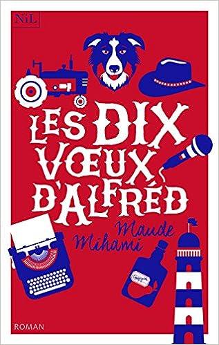 Les Dix Voeux d'Alfréd - Maude Mihami (2018) sur Bookys