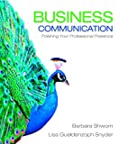 Business Communication : Polishing Your Professional Presence Plus 2012 MyBCommLab with Pearson EText, Shwom, Barbara G. and Snyder, Lisa Gueldenzoph, 0132658747