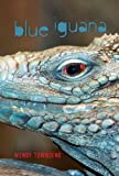 Blue Iguana, Wendy Townsend, 1608981576