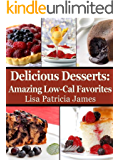 Delicious Desserts: Amazing Low-Cal Favorites (Guilt-Free Gourmet)