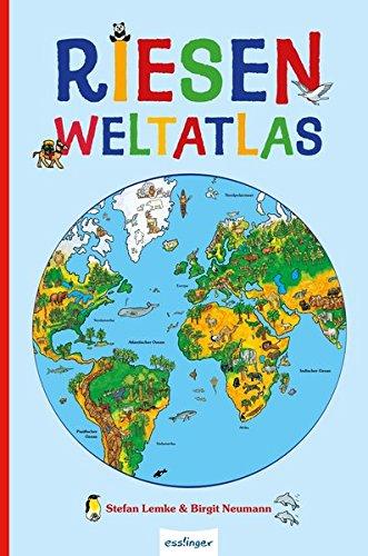 Riesen-Weltatlas Gebundenes Buch – 20. Juli 2017 Birgit Bock-Neumann Stefan Lemke 348023383X 823383