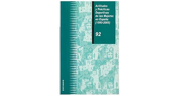 Actitudes y prácticas deportivas de las mujeres en España 1990-2005 : 92 Estudios: Amazon.es: TELECYL Estudios, TELECYL Estudios: Libros