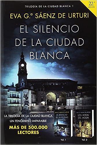Pack TC El silencio de la ciudad blanca Autores Españoles e Iberoamericanos: Amazon.es: Eva García Sáenz de Urturi: Libros