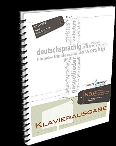 Deutsche Gospelsongs - Klavierausgabe: 10 Klaviernoten zu deutschen Werken von Hanjo Gäbler Spiralbindung – 10. November 2016 Funkworld Medien 3944374096 Chormusik Vokalmusik