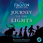 Frozen Northern Lights: Journey to the Lights | Suzanne Francis, Disney Press