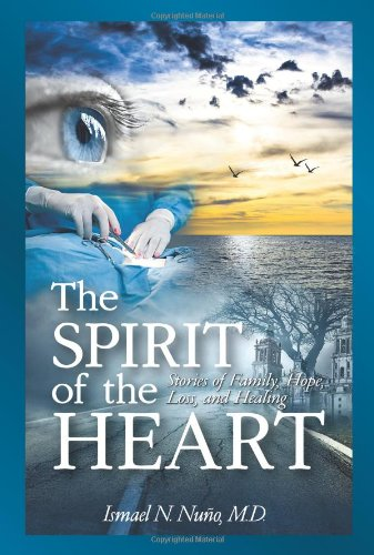 The Spirit of the Heart: Stories of Family, Hope, Loss, and Healing