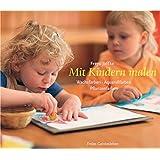 Mit Kindern malen (Arbeitsmaterial aus den Waldorfkindergärten, Band 20)
