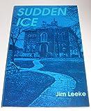 Sudden Ice, Jim Leeke, 0894070738