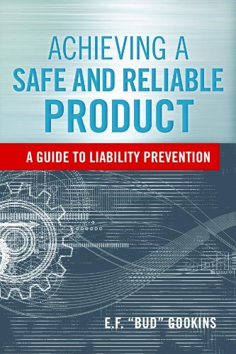 Achieving a Safe and Reliable Product: A Guide to Liability Prevention