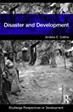 Disaster and Development, Collins Publishers Staff and Collins, Andrew E., 0415426685