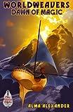 img - for Dawn of Magic (Worldweavers) (Volume 4) book / textbook / text book