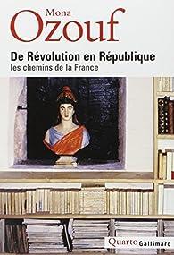De Révolution en République, Les chemins de la France par Mona Ozouf