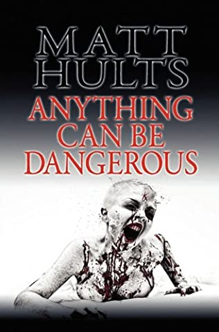 book cover of Anything Can Be Dangerous