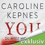 YOU - Du wirst mich lieben (Joe Goldberg 1)   Caroline Kepnes
