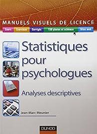 Statistiques pour psychologues: Analyses descriptives par Jean-Marc Meunier