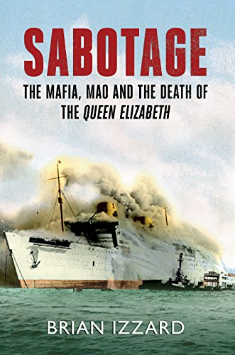Sabotage: The Mafia, Mao and the Death of the Queen Elizabeth (English Edition)
