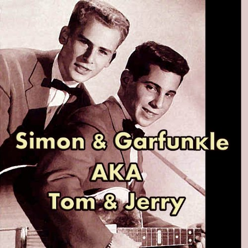 Simon & Garfunkel AKA Tom & Jerry