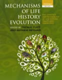 img - for Mechanisms of Life History Evolution: The Genetics and Physiology of Life History Traits and Trade-Offs book / textbook / text book