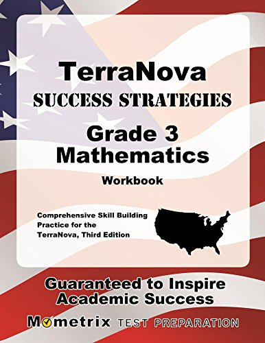 TerraNova Success Strategies Grade 3 Mathematics Workbook: Comprehensive Skill Building Practice for the TerraNova, Third Edition