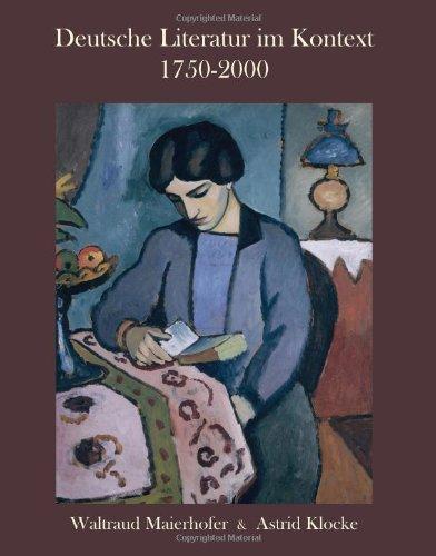Deutsche Literatur im Kontext 1750-2000: A German Literature Reader (German Edition)