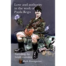 Love and authority in the work of Paula Rego: Narrating the family romance