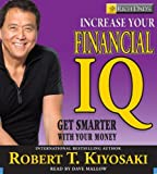 img - for Rich Dad's Increase Your Financial IQ: Get Smarter with Your Money [Audio CD] book / textbook / text book