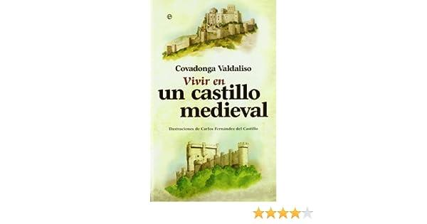 Vivir en un Castillo medieval (Vivir En (la Esfera)): Amazon.es: Valdaliso, Covadonga: Libros