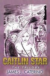 Caitlin Star: The Trilogy