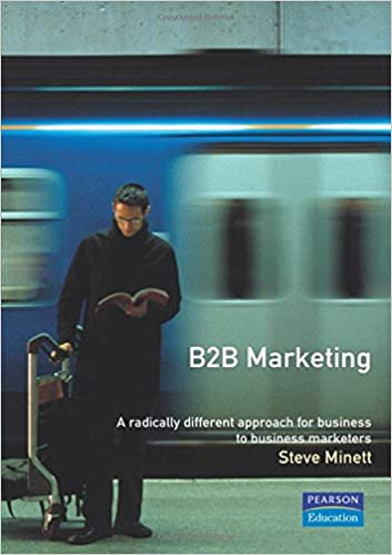 Book B2B Marketing: A radically different approach for business-to-business marketers: Different Audience, Different Strategies, It's a Different World