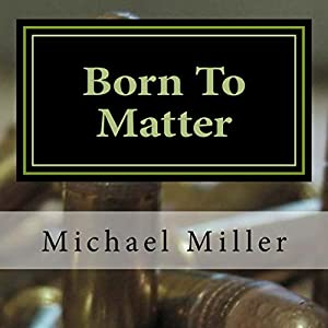 Born To Matter Audiobook