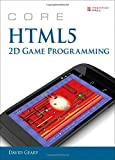 Core HTML5 2D Game Programming (Core Series)