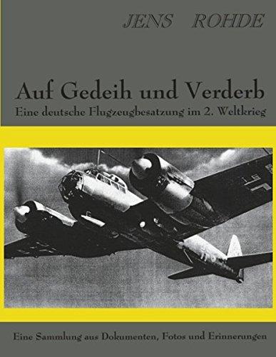 Auf Gedeih und Verderb - Eine deutsche Flugzeugbesatzung im 2. Weltkrieg (German Edition) pdf