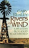Rivers of Wind, Gary N. Penley, 0865410445