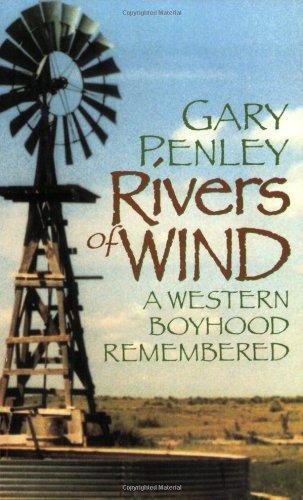 Rivers of Wind: A Western Boyhood Remembered